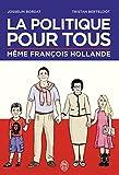 La politique pour tous: Même François Hollande (J'ai Lu humour) (French Edition)