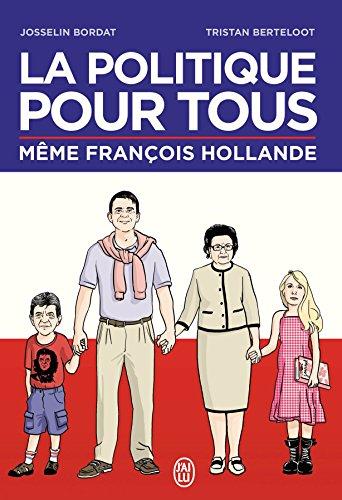 La politique pour tous: Même François Hollande