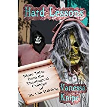 [ Hard Lessons: More Tales from the Theological College of St. Van Helsing Knipe, Vanessa ( Author ) ] { Paperback } 2010