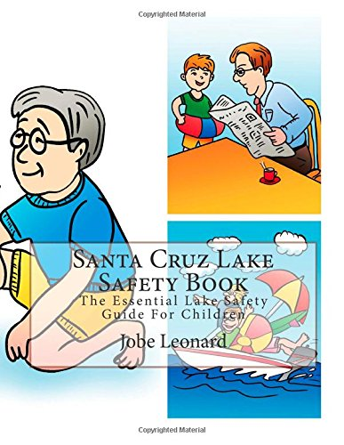 Santa Cruz Lake Safety Book: The Essential Lake Safety Guide For Children