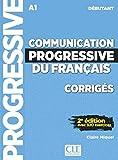 Communication progressive du français. A1.1-C1. Corrigés. Niveau débutant. Per le Scuole superiori