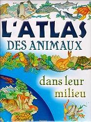 Atlas des animaux dans leur milieu