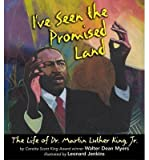 By Myers, Walter Dean ( Author ) [ I've Seen the Promised Land: The Life of Dr. Martin Luther King, Jr. By Dec-2012 Paperback