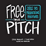 Free Your Pitch : Créez Des Présentations Percutantes