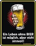 Ein Leben ohne Bier - Blech-Schild Blechschild mit Spruch, 4 Saugnäpfe - Grösse 17x22 cm