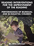 Reading Interventions for the Improvement of the Reading Performances of Bilingual and Bi-Dialectal Children (English Edition)