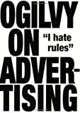 Ogilvy on Advertising by Ogilvy, David New Edition (2007)
