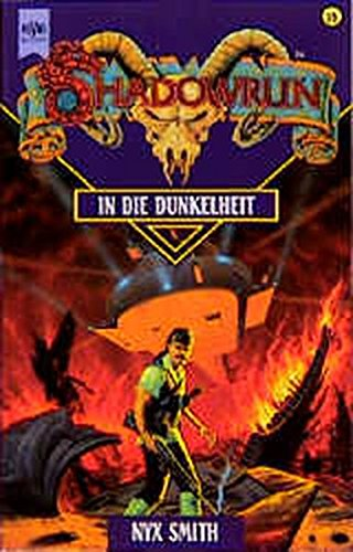 Shadowrun - In der Dunkelheit (Heyne Science Fiction und Fantasy (06))