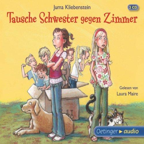Tausche Schwester gegen Zimmer (3 CD): Ungekürzte Lesung