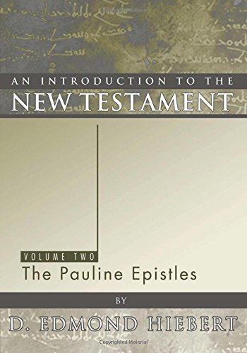 An Introduction to the New Testament, Volume 2: The Pauline Epistles
