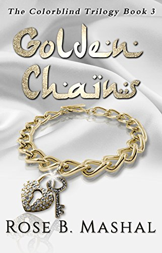 Golden chains the colorblind trilogy book 3 ebook rose b golden chains the colorblind trilogy book 3 by mashal rose b fandeluxe Ebook collections