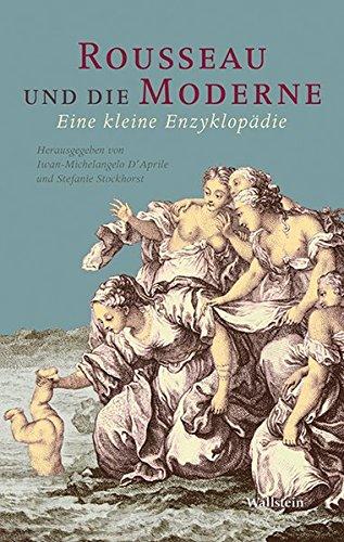 Rousseau und die Moderne: Eine kleine Enzyklopädie