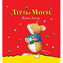 Tip the Mouse Runs Away by Carol Ottolenghi (2005-05-11)