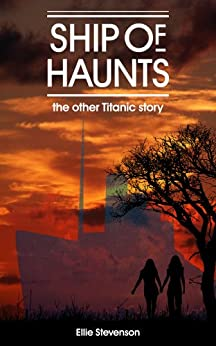 Ship of Haunts: the other Titanic story by [Stevenson, Ellie]