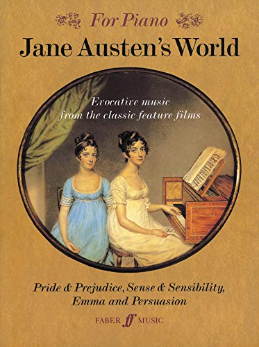 For Piano: Jane Austen\'s World. Evocative Music From The Classic Feature Films.