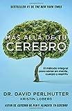 Libros Descargar en linea Mas Alla de Tu Cerebro El Metodo Integral Para Sanar Mente Cuerpo y Espiritu (PDF y EPUB) Espanol Gratis