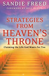 Strategies from Heaven's Throne: Claiming the Life God Wants for You