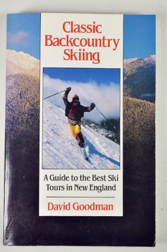Classic Backcountry Skiing (Appalachian Mountain Club) por David Goodman