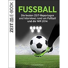Fußball: Die besten ZEIT-Reportagen und Interviews rund um Fußball und die WM 2014