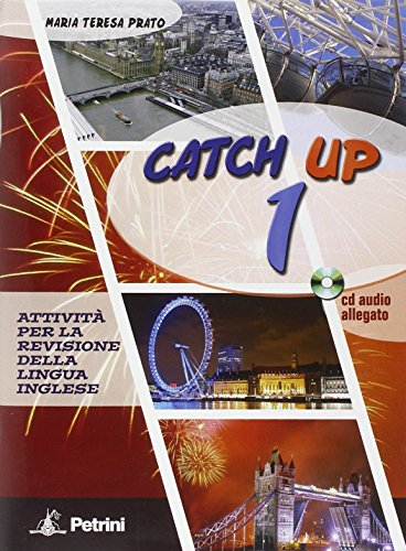 Catch up. con test di profitto. con cd audio. per le scuole superiori: catch up 1 +cd