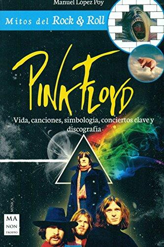 Pink Floyd (Mitos del Rock & Roll) por Manuel Lopez Poy