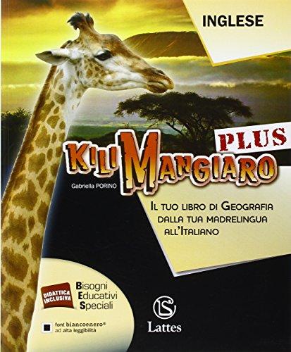 Kilimangiaro plus. Il tuo libro di geografia dalla tua madrelingua all'italiano. Inglese. Per la Scuola media