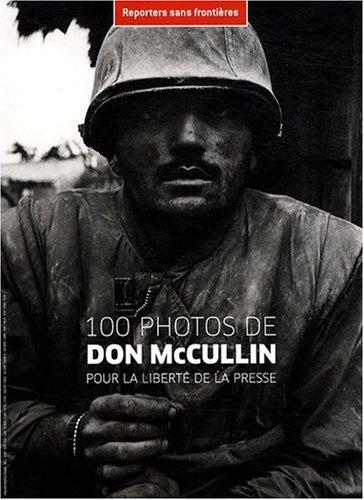 100 PHOTOS DE DON McCULLIN POUR LA LIBERTE DE LA