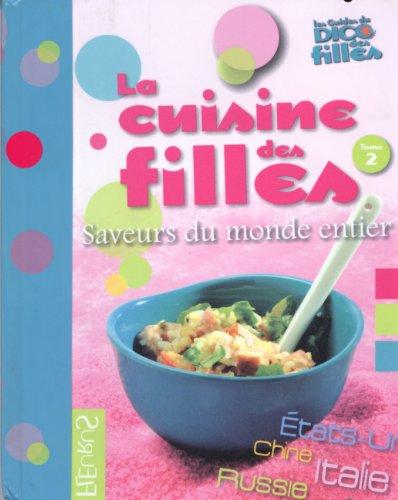 La cuisine des filles : Tome 2, Saveurs du monde entier par Anna Piot