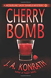 Cherry Bomb - A Thriller (Jacqueline Jack Daniels Mysteries Book 6) by J.A. Konrath (2013-02-06)