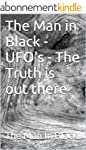 The Man in Black - UFO's - The Truth...