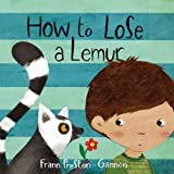 How to Lose a Lemur by Frann Preston-Gannon (2013-10-10)