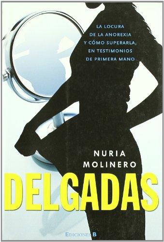 DELGADAS: LA LOCURA DE LA ANOREXIA Y COMO SUPERARLA (NoFicción/Crónica)
