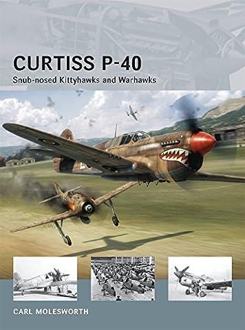 Curtiss P-40: Snub-nosed Kittyhawks and Warhawks (Air Vanguard)