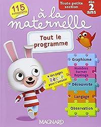 Tout le programme à la maternelle Toute petite section (TPS : dès 2 ans)