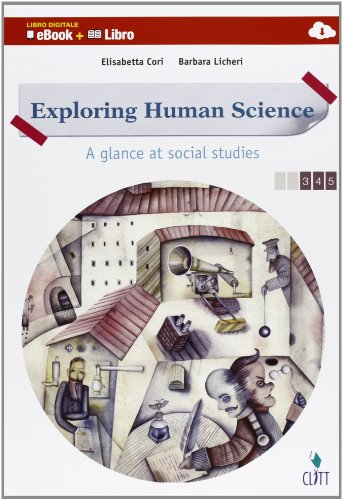 Exploring human science. A glance at social studies. Vol. unico. Per le scuole superiori. Con e-book. Con espansione online