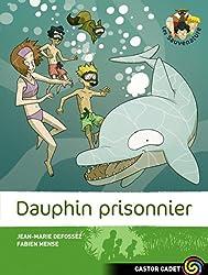 Les Sauvenature, Tome 3 : Dauphin prisonnier