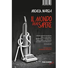 Il mondo deve sapere (Reprints) (Italian Edition)