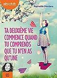Ta deuxième vie commence quand tu comprends que tu n'en as qu'une / Raphaëlle Giordano | Giordano, Raphaëlle (1974-....). Auteur