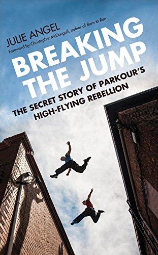 he Secret Story of Parkour's High Flying Rebellion ()