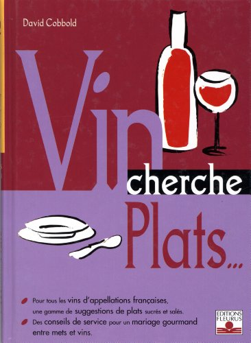 Plat cherche vins... Vin cherche plats...