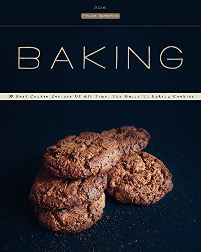 baking-30-best-cookie-recipes-of-all-time-the-guide-to-baking-cookies-baking-cookbooks-baking-recipe