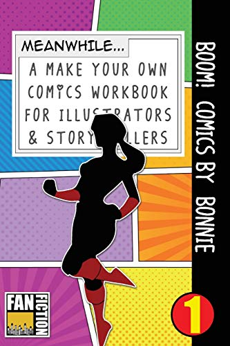 Boom! Comics by Bonnie: A What Happens Next Comic Book For Budding Illustrators And Story Tellers (Make Your Own Comics Workbook, Band 1)
