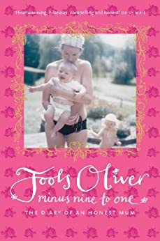 Minus Nine to One: The Diary of an Honest Mum von [Oliver, Jools]