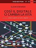 Così il digitale ci cambia la vita (Web nostrum Vol. 3)