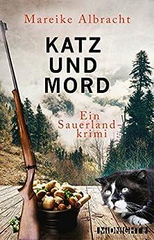 Katz und Mord: Ein Sauerlandkrimi (Ein Fall für Anne Kirsch 1)