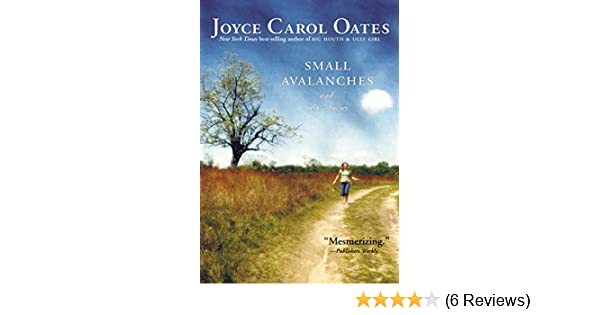 Small Avalanches and Other Stories: Amazon.de: Oates, Joyce ...