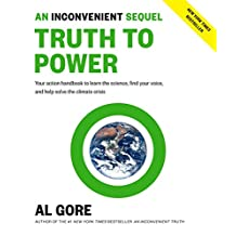 An Inconvenient Sequel: Truth to Power: Your Action Handbook to Learn the Science, Find Your Voice, and Help Solve the Climate Crisis (English Edition)