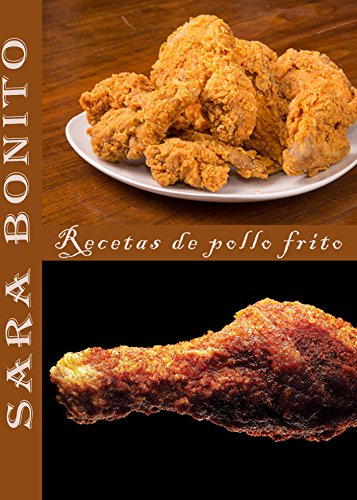 Recetas de pollo frito por Sara Bonito