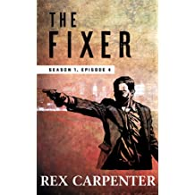 The Fixer, Season 1, Episode 4: (A JC Bannister Serial Thriller) (English Edition)