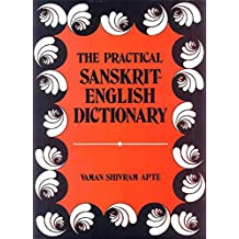 Practical Sanskrit-English Dictionary Containing Appendices on Sanakrit Prosody and Important Literary and Geographical Names of Ancient India